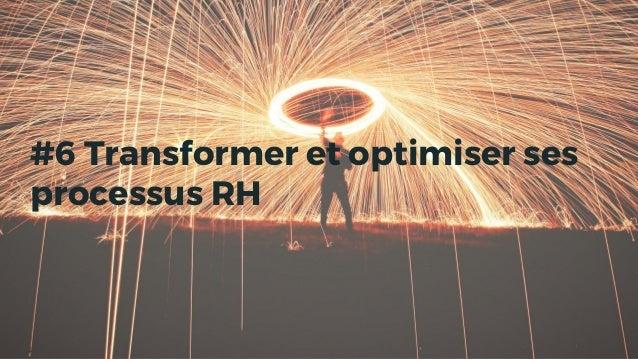 #6 Transformer et optimiser ses processus RH