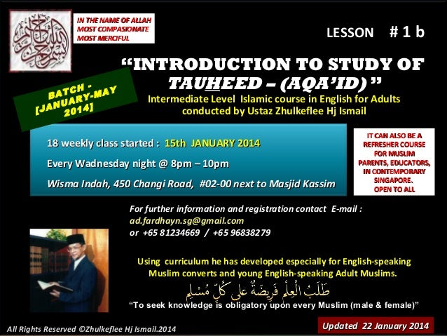 """IN THE NAME OF ALLAH MOST COMPASIONATE MOST MERCIFUL  LESSON  #1b  """"INTRODUCTION TO STUDY OF TAUHEED – (AQA'ID) """" TCH MAY ..."""