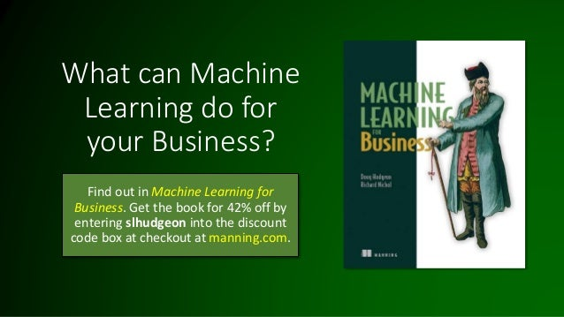 What can Machine Learning do for your Business? Find out in Machine Learning for Business. Get the book for 42% off by ent...