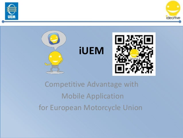 iUEM  Competitive Advantage with       Mobile Applicationfor European Motorcycle Union