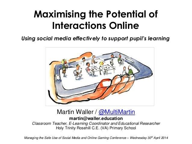 Martin Waller / @MultiMartin martin@waller.education Classroom Teacher, E-Learning Coordinator and Educational Researcher ...