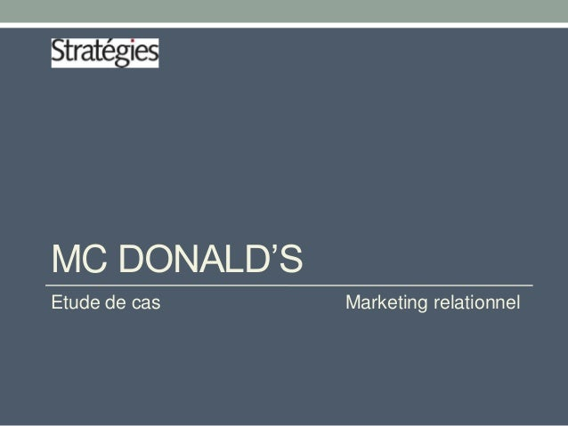MC DONALD'S Etude de cas  Marketing relationnel