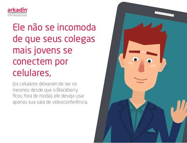 Ele não se incomoda de que seus colegas mais jovens se conectem por celulares, (os celulares deixaram de ser os mesmos des...