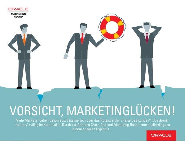 """VORSICHT, MARKETINGLÜCKEN! Viele Marketer gehen davon aus, dass sie sich über das Potenzial der """"Reise des Kunden"""" (""""Custo..."""