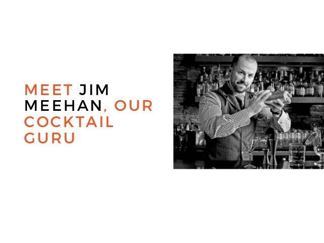 MEET JIM MEEHAN, OUR COCKTAIL GURU