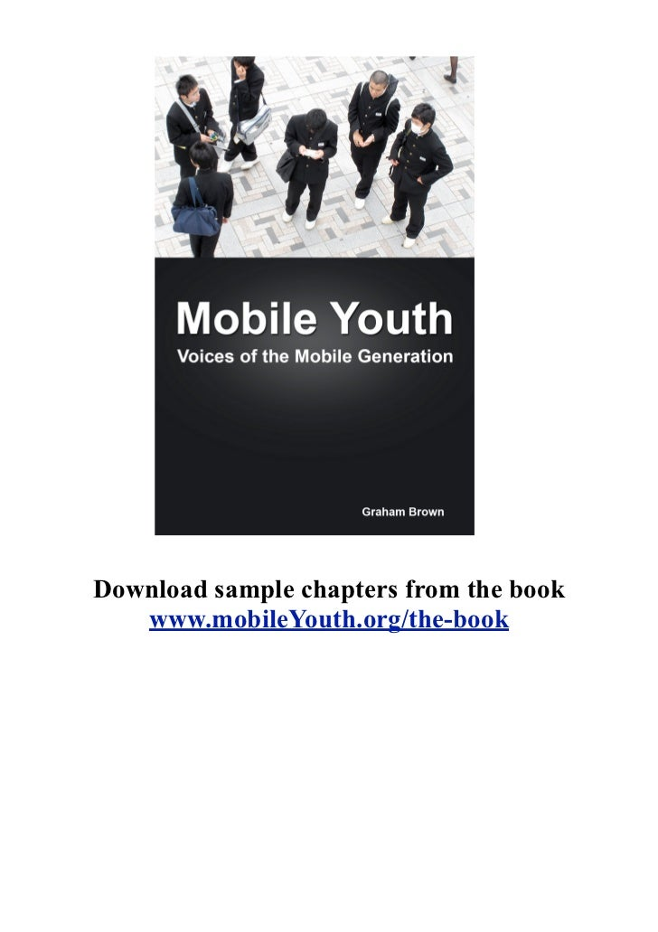 Download sample chapters from the book   www.mobileYouth.org/the-book