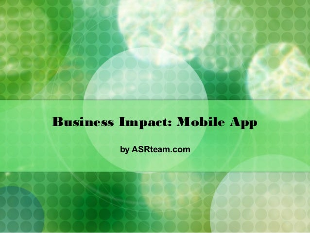 Business Impact: Mobile App by ASRteam.com
