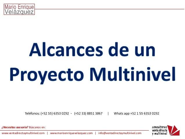 ¿Necesitas asesoría? Búscanos en: www.ventadirectaymultinivel.com | www.marioenriquevelazquez.com | info@ventadirectaymult...