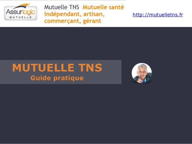 http://mutuelletns.frMUTUELLE TNS  Guide pratique