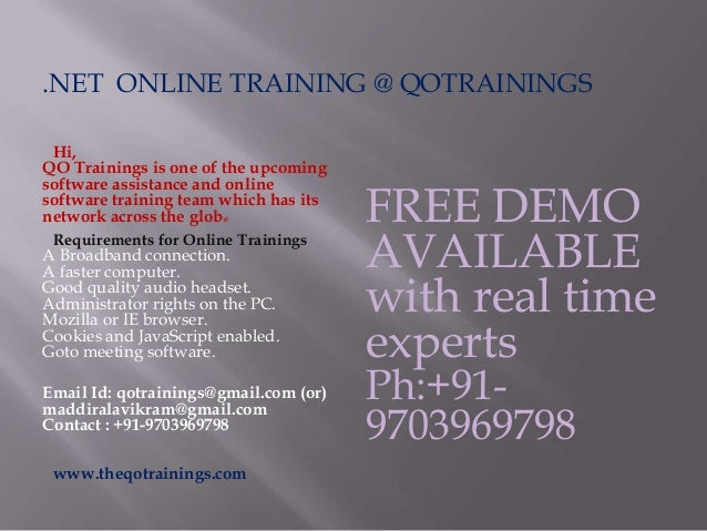 .NET ONLINE TRAINING @ QOTRAININGSHi,QO Trainings is one of the upcomingsoftware assistance and onlinesoftware training te...