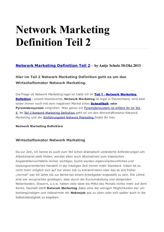 Network Marketing Definition Teil 2 Network Marketing Definition Teil 2 – by Antje Scholz 30.Okt.2013 Hier im Teil 2 Netwo...