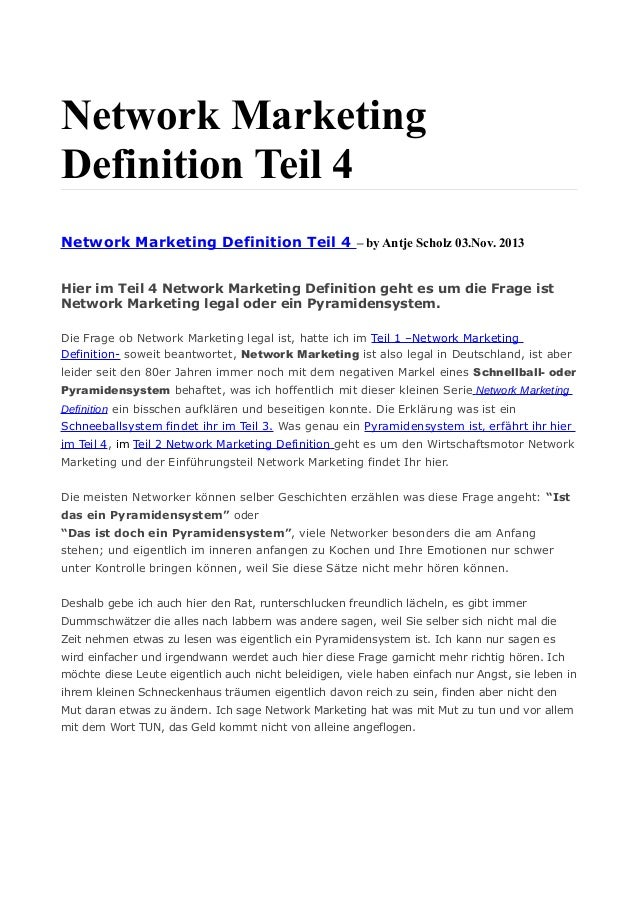 Network Marketing Definition Teil 4 Network Marketing Definition Teil 4 – by Antje Scholz 03.Nov. 2013 Hier im Teil 4 Netw...