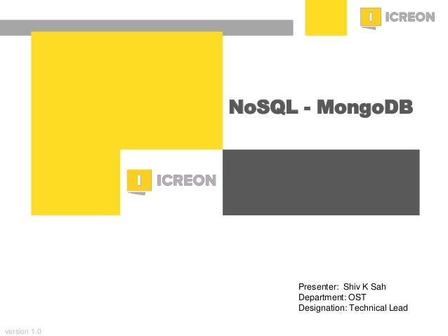 prepared for: 20/20 Companies | 8.22.2010 NoSQL - MongoDB version 1.0 Presenter: Shiv K Sah Department: OST Designation: T...