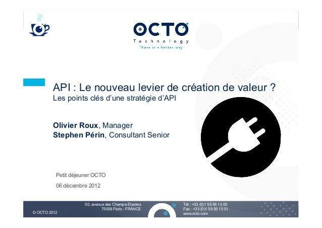 API : Le nouveau levier de création de valeur ?         Les points clés d'une stratégie d'API         Olivier Roux, Manage...