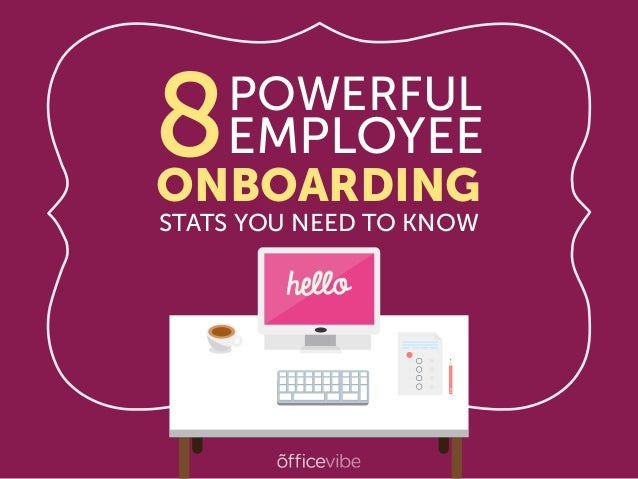 8POWERFUL EMPLOYEE ONBOARDING STATS YOU NEED TO KNOW