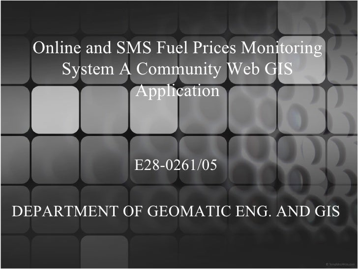 Online and SMS Fuel Prices Monitoring     System A Community Web GIS               Application              E28-0261/05DEP...