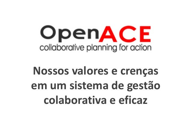 Nossos valores e crenças em um sistema de gestão colaborativa e eficaz