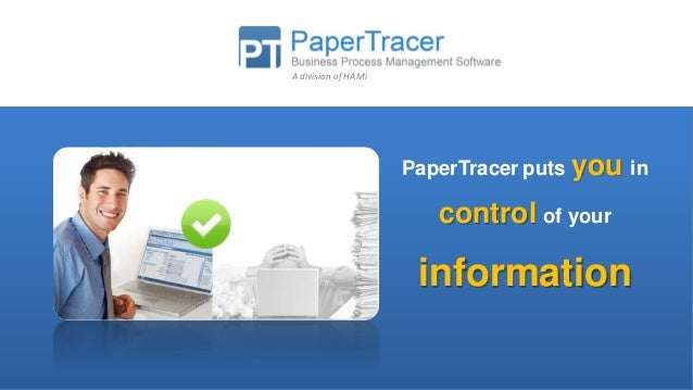 A division of HAMi  PaperTracer puts you in  control of your  information