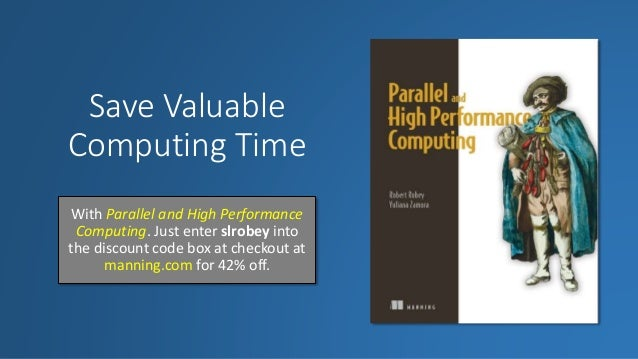 Save Valuable Computing Time With Parallel and High Performance Computing. Just enter slrobey into the discount code box a...