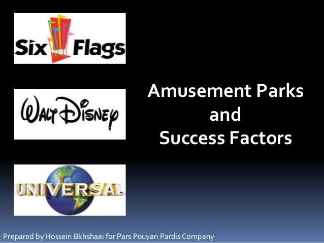 Amusement Parksand Success Factors  Prepared by Hossein Bkhshaeifor Pars PouyanPardisCompany