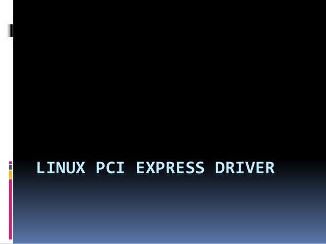 LINUX PCI EXPRESS DRIVER