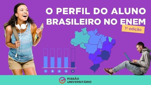 O Perfil do aluno brasileiro no ENEM - Primeira Edição
