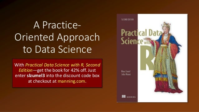 A Practice- Oriented Approach to Data Science With Practical Data Science with R, Second Edition—get the book for 42% off....