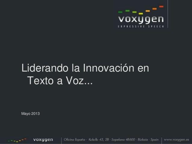 1Liderando la Innovación enTexto a Voz...Mayo 2013