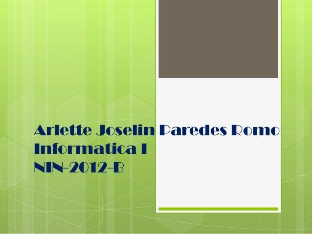 Arlette Joselin Paredes RomoInformatica ININ-2012-B