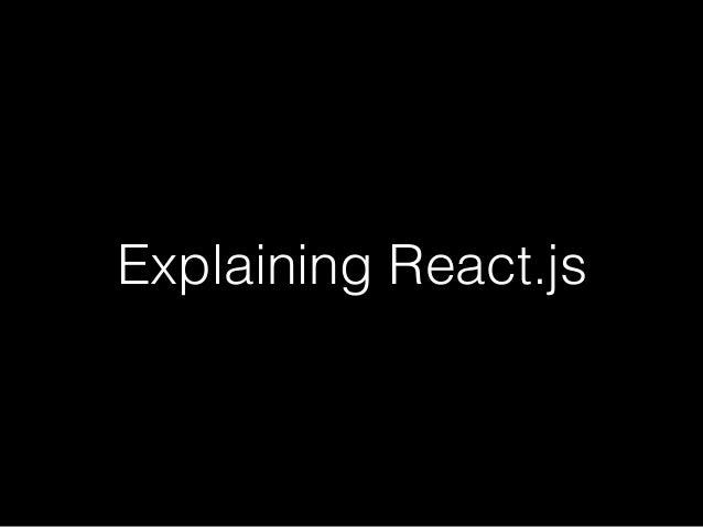 Explaining React.js