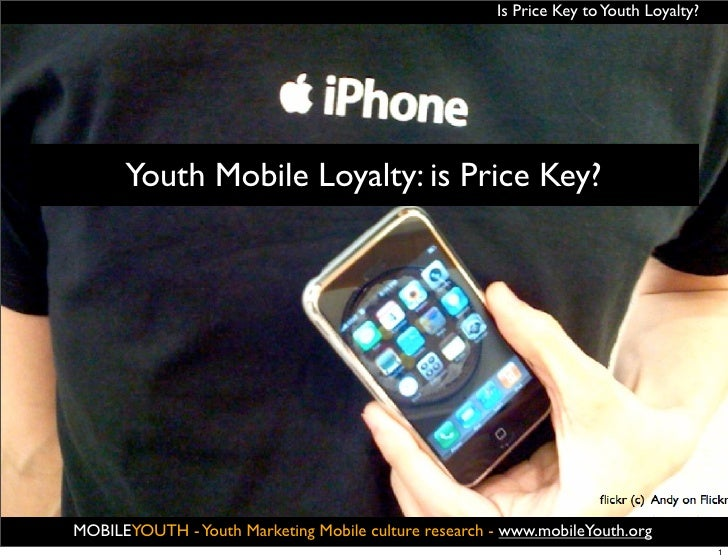 Is Price Key to Youth Loyalty?      Youth Mobile Loyalty: is Price Key?                                                MOB...
