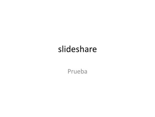 Slideshare prueba