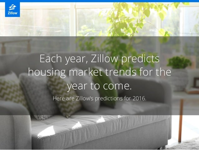 Zillow's 6 Real Estate Predictions for 2016 Slide 2