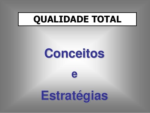QUALIDADE TOTAL Conceitos e Estratégias