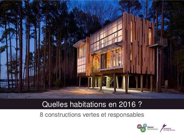 Quelles habitations en 2016 ? 8 constructions vertes et responsables