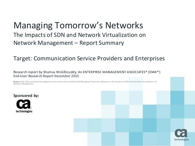 Managing Tomorrow's Networks The Impacts of SDN and Network Virtualization on Network Management – Report Summary Target: ...