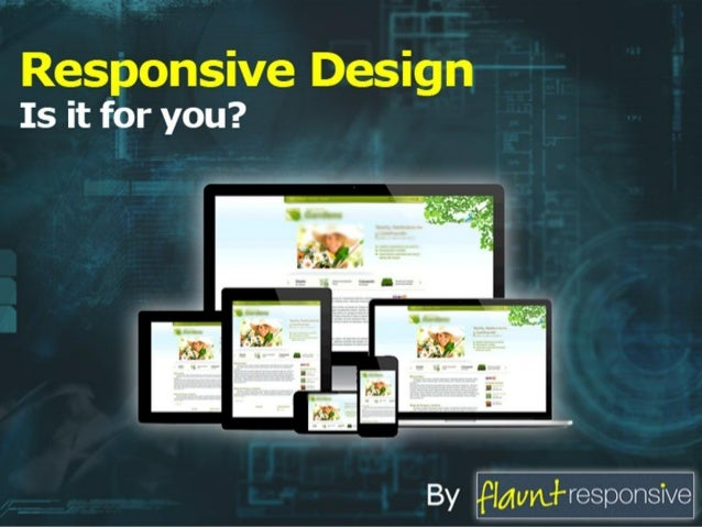 Every Website needs to be designed Responsively  …. Even the ones that don't need an update.