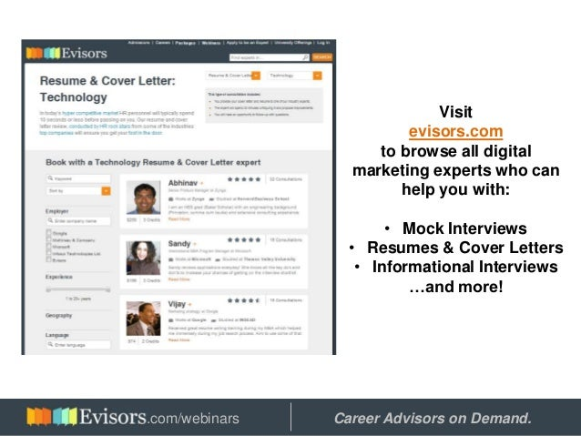 Visit evisors.com to browse all digital marketing experts who can help you with: • Mock Interviews • Resumes & Cover Lette...