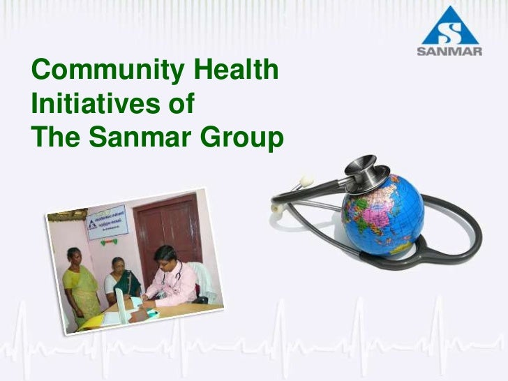 Community HealthInitiatives ofThe Sanmar Group