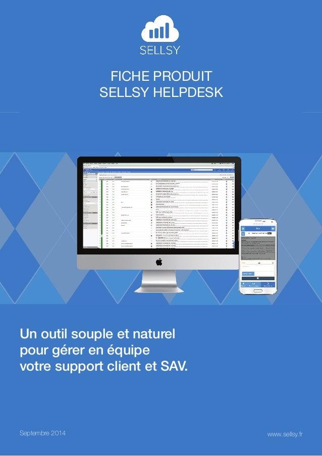 Fiche produit  sellsy helpdesk  Un outil souple et naturel  pour gérer en équipe  votre support client et SAV.  Septembre ...
