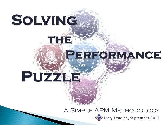 A Simple APM Methodology Larry Dragich, September 2013