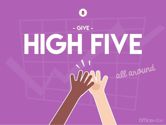 HIGH FIVE - GIVE - all around