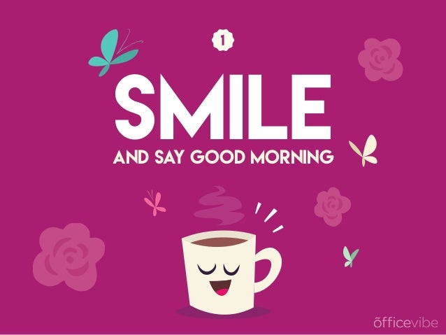 Smileand Say Good Morning