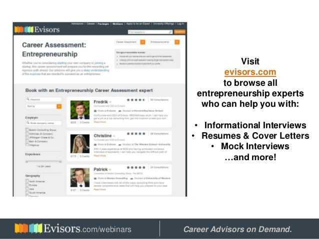 Visit evisors.com to browse all entrepreneurship experts who can help you with: • Informational Interviews • Resumes & Cov...