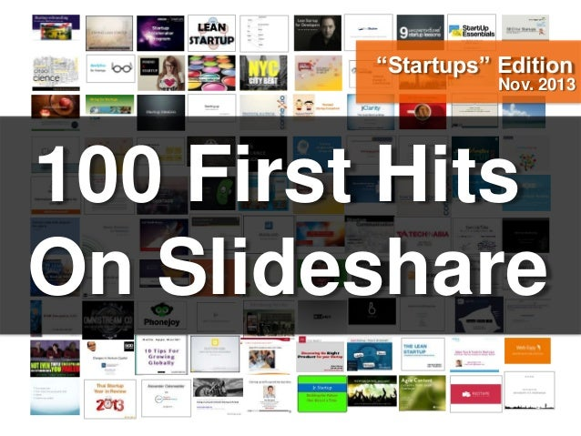 """Startups"" Edition  Nov. 2013  100 First Hits On Slideshare"