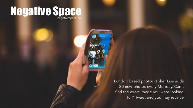 Negative Space London based photographer Luis adds 20 new photos every Monday. Can't find the exact image you were looking...