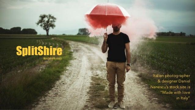 "SplitShire Italian photographer & designer Daniel Nanescu's stock site is ""Made with love in Italy"" splitshire.com"