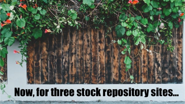 Now, for three stock repository sites…