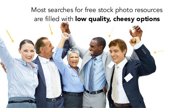 Most searches for free stock photo resources are filled with low quality, cheesy options