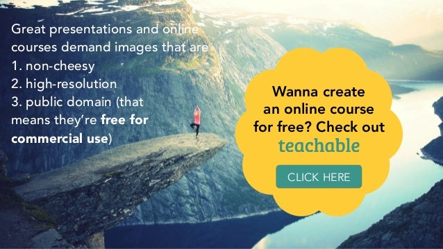 Great presentations and online courses demand images that are 1. non-cheesy 2. high-resolution 3. public domain (that mean...